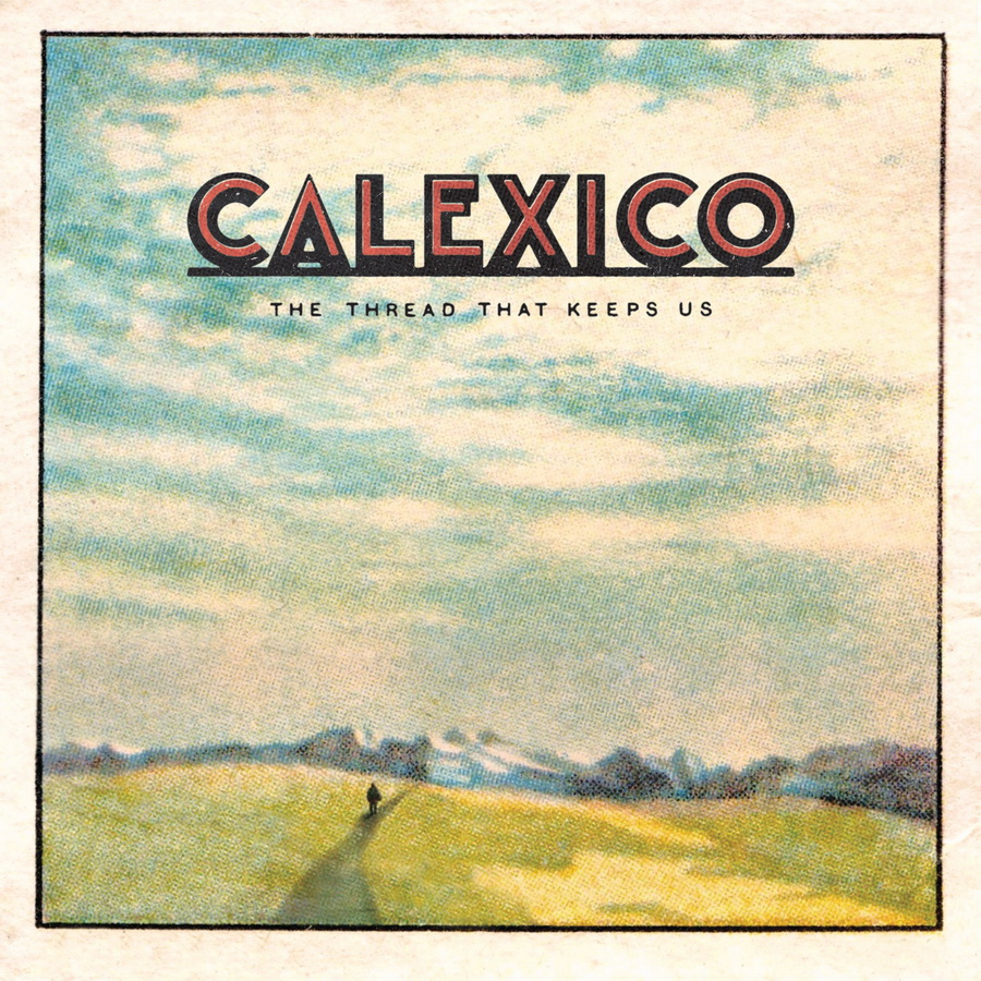 Calexico_cover The Thread That Keeps Us